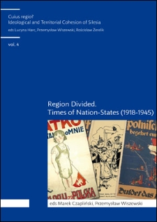 Social structure and social groups in the processes of integration and disintegration of Silesia as aregion (1918-1945)