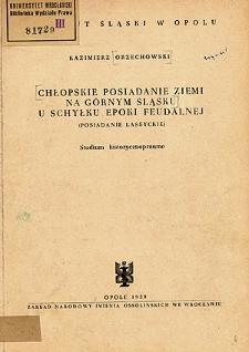 Chłopskie posiadanie ziemi na Górnym Śląsku u schyłku epoki feudalnej (posiadanie lassyckie) : studium historycznoprawne