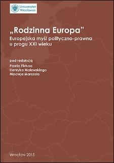 Rodzinna Europa. Europejska myśl polityczno – prawna uprogu XXI wieku : Spis treści