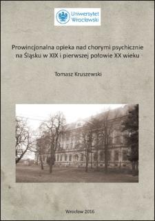 Prowincjonalna opieka nad chorymi psychicznie na Śląsku w XIX i pierwszej połowie XX wieku