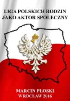 Liga Polskich Rodzin jako aktor społeczny