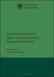Teoretyczne i praktyczne aspekty wykonywania kary ograniczenia wolności : Słowo wstępne ; Bibliografia