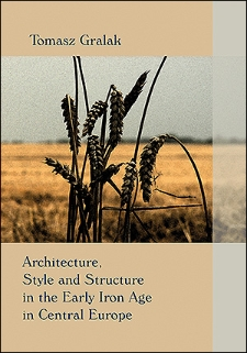 Architecture, style and structure in the Early Iron Age in Central Europe