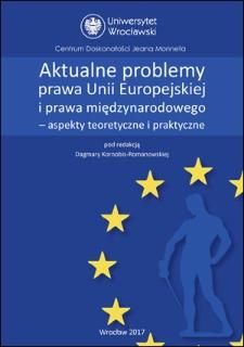 Aktualne problemy prawa Unii Europejskiej i prawa międzynarodowego – aspekty teoretyczne i praktyczne : Spis treści ; Słowo wstępne