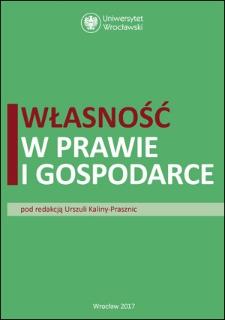 Przedmiot i specyfikacja ochrony własności w przepisach konstytucyjnych - ujęcie polskie na tle porównawczym