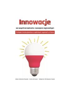 Innowacje we współzarządzaniu rozwojem regionalnym. Praktyka instytucjonalna w wybranych regionach w Polsce