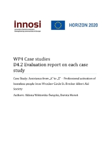 """Assistance from """"A"""" to """"Z"""" – Professional activation of homeless people from Wroclaw Circle St. Brother Albert Aid Society. D4.2 Deliverable, Evaluation report on case study"""