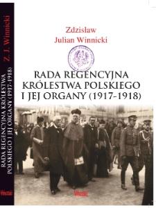 Rada Regencyjna Królestwa Polskiego i jej organy (1917 – 1918)