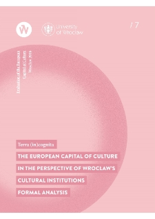Terra (in)cognita. The European Capital of Culture in the perspective of Wrocław's cultural institutions. Formal analysis