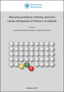 Aktualne problemy ochrony wolności i praw mniejszości w Polsce i na świecie : Spis treści ; Wstęp