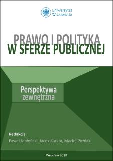 Prawo i polityka w sferze publicznej. Perspektywa zewnętrzna : Spis treści ; Wstęp