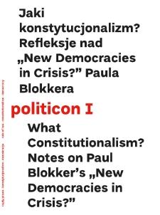"politicon I. Jaki konstytucjonalizm? Refleksje nad ""New Democracies in Crisis?"" Paula Blokkera"