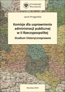 Komisje dla usprawnienia administracji publicznej w II Rzeczypospolitej : studium historycznoprawne