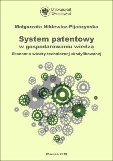 System patentowy w gospodarowaniu wiedzą. Ekonomia wiedzy technicznej skodyfikowanej