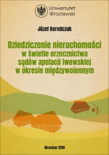 Inheriting the real estate in the light of the case law of courts of Lvov appeal in the interwar period