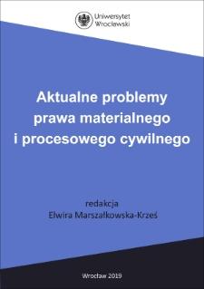 Aktualne problemy prawa materialnego i procesowego cywilnego : Spis treści