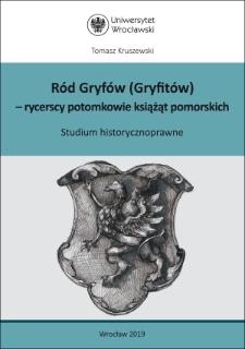 Ród Gryfów (Gryfitów), rycerscy potomkowie książąt pomorskich : studium historycznoprawne