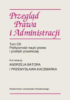 Acta Universitatis Wratislaviensis. Przegląd Prawa i Administracji. 2017, 110. Polityczność nauki prawa i praktyki prawniczej