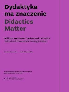 Dydaktyka ma znaczenie : aplikacja sędziowska i prokuratorska w Polsce