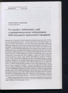 Co wynika z dokumentu, czyli o niedyplomatycznym wykorzystaniu XIII-wiecznych dyplomów lubiąskich