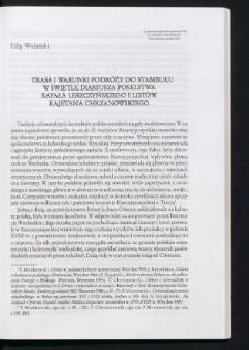 Trasa i warunki podróży do Stambułu w świetle diariusza poselstwa Rafała Leszczyńskiego i listów Kajetana Chrzanowskiego