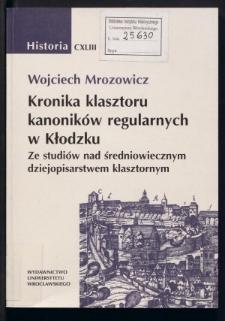 Kronika klasztoru kanoników regularnych w Kłodzku. Ze studiów nad średniowiecznym dziejopisarstwem klasztornym