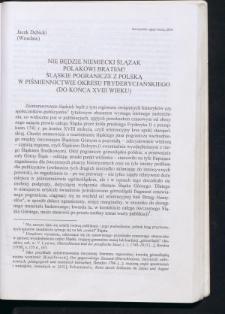 Nie będzie niemiecki Ślązak Polakowi bratem? Śląskie pogranicze z Polską w piśmiennictwie okresu fryderycjańskiego (do końca XVIII wieku)