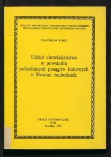 Udział chrześcijaństwa w powstaniu policefalnych posągów kultowych u Słowian zachodnich