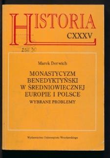 Monastycyzm benedyktyński w średniowiecznej Europie i Polsce. Wybrane problemy