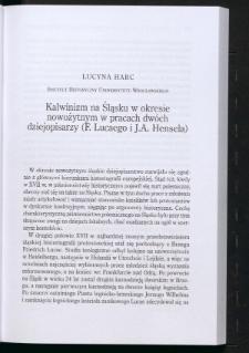 Kalwinizm na Śląsku w okresie nowożytnym w pracach dwóch dziejopisarzy (F. Lucaego i J.A. Hensela)