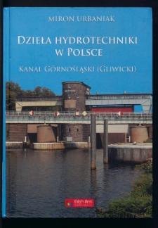 Dzieła hydrotechniki w Polsce - Kanał Górnośląski (Gliwicki)