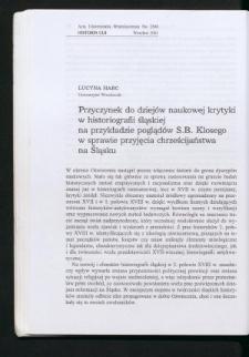 Przyczynek do dziejów naukowej krytyki w historiografii śląskiej na przykładzie poglądów S.B. Klosego w sprawie przyjęcia chrześcijaństwa na Śląsku