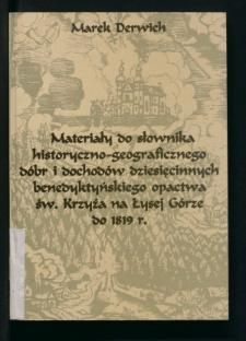 Materiały do słownika historyczno-geograficznego dóbr i dochodów dziesięcinnych benedyktyńskiego opactwa św. Krzyża na Łysej Górze do 1819 r.