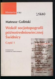Wokół socjotopografii późnośredniowiecznej Świdnicy. Cz. 1