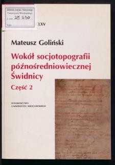 Wokół socjotopografii późnośredniowiecznej Świdnicy. Cz. 2