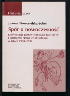 Spór o nowoczesność. Konfrontacje postaw środowisk twórczych i odbiorców sztuki we Wrocławiu w latach 1900-1932