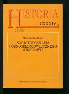 Socjotopografia późnośredniowiecznego Wrocławia (przestrzeń - podatnicy - rzemiosło)