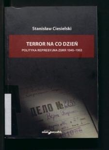 Terror na co dzień. Polityka represyjna w ZSRR 1945-1953