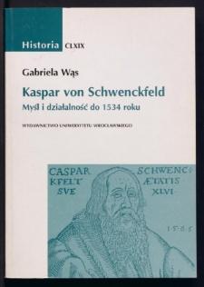 Kaspar von Schwenckfeld. Myśl i działalność do 1534 roku