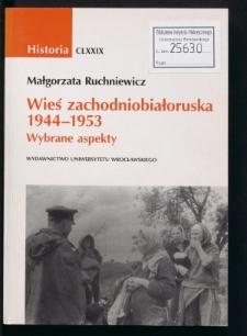 Wieś zachodniobiałoruska 1944-1953. Wybrane aspekty