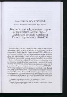 """""""To dziecko jest miłe, odważne i mądre, ale jego rodzice uczynili błąd..."""". Zagraniczna edukacja Kazimierza Rzewuskiego w latach 1766-1768"""