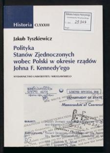 Polityka Stanów Zjednoczonych wobec Polski w okresie rządów Johna F. Kennedy'ego