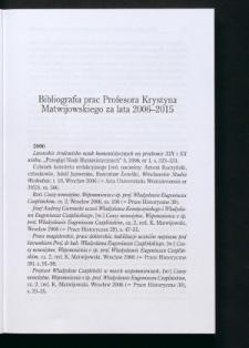 Bibliografia prac Profesora Krystyna Matwijowskiego za lata 2006-2015