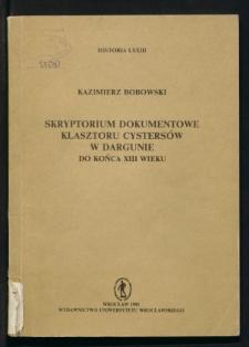 Skryptorium dokumentowe klasztoru cystersów w Dargunie do końca XIII wieku