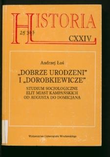 """""""Dobrze urodzeni"""" i """"dorobkiewicze"""". Studium socjologiczne elit miast kampańskich od Augusta do Domicjana"""