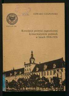 Koncepcje polityki zagranicznej konserwatystów polskich w latach 1918-1926
