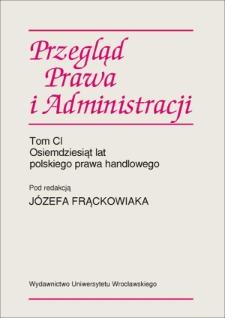 Osiemdziesiąt lat polskiego prawa handlowego — wzloty, upadki oraz mozolna reaktywacja
