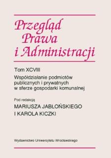Wybrane zagadnienia kontroli współdziałania podmiotów publicznych i prywatnych w sferze gospodarki komunalnej