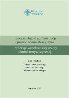 Koncepcja przymusu administracyjnego Profesora Tadeusza Bigi
