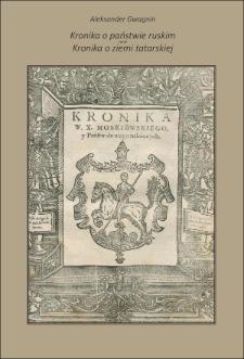 Aleksander Gwagnin : kronika o państwie ruskim i kronika o ziemi tatarskiej